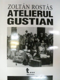 ATELIERUL GUSTIAN-ZOLTAN ROSTAS 2005