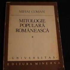 MITOLOGIE POLULARA ROMANEASCA- MIHAI COMAN- VIL-2-UNIVERSITAS- - Carte mitologie