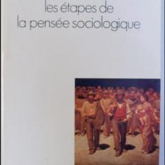 Les etapes de la pensee sociologique: Montesquieu, Comte, Marx.. / Raymond Aron