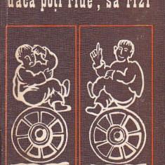 PETRU REZUS - DACA POTI RADE SA RAZI ( PROVERBE SI ZICATORI DIN BANAT ) - Carte Proverbe si maxime