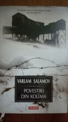Povestiri din Kolima vol 1-Varlam Salamov foto