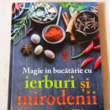 MAGIE IN BUCATARIE CU IERBURI SI MIRODENII (Reader's Digest), NOUĂ