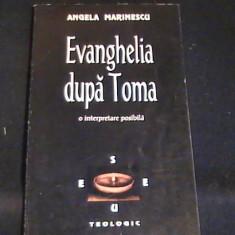 EVANGHELIA DUPA TOMA-O INTERPRETARE POSIBILA-ANGELA MARINESCU- - Carti Istoria bisericii