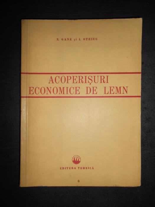 N. GANE * I. OTESCU - ACOPERISURI ECONOMICE DE LEMN