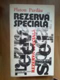 H5 Rezerva Speciala- Platon Pardau