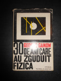 GEORGE GAMOW - 30 DE ANI CARE AU ZGUDUIT FIZICA