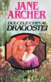 JANE   ARCHER  -  DULCELE CHIN  AL DRAGOSTEI  -  historical   romance