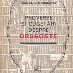 MIRCEA M. DUDULEANU - PROVERBE SI CUGETARI DESPRE DRAGOSTE - Carte Proverbe si maxime