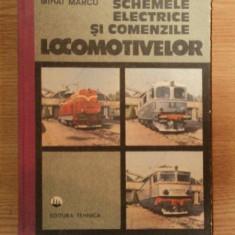 SCHEMELE ELECTRICE SI COMENZILE LOCOMOTIVELOR de MIHAI MARCU, 1992 - Carti Mecanica