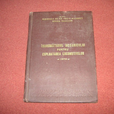 INDRUMATORUL MECANICULUI PENTRU EXPLOATAREA LOCOMOTIVELOR - 1978 - Carti Transporturi