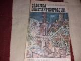 CADEREA CONSTANTINOPOLELUI  STEVEN RUNCIMAN/TD