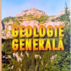 GEOLOGIE GENERALA : CURS PENTRU STUDENTII ANULUI I AI FACULTATII DE GEOGRAFIE de NICOLAE TICLEANU, SIMON PAULIUC, 2003 - Carte Geografie