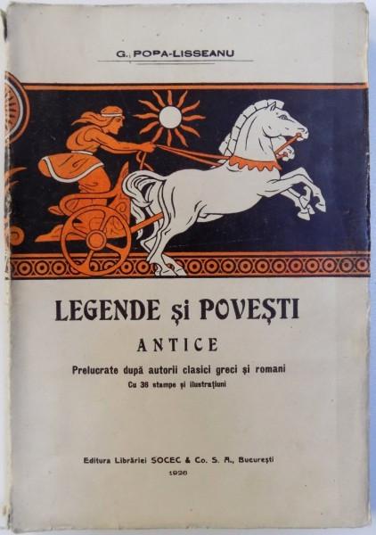 LEGENDE SI POVESTI ANTICE / MITOLOGIA GRECO-ROMANA IN LECTURA ILUSTRATA , VOL.I de G. POPA LISSEANU , Bucuresti 1926 foto mare