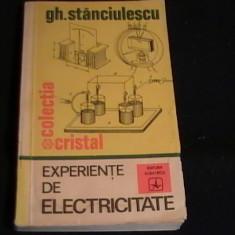 EXPERIENTE DE ELECTRICITATE-GH. STANCIULESCU-COL. CRISTAL-278 PG-, Alta editura