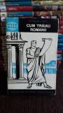 Cum traiau romanii - Nicolae Lascu