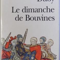 Le dimanche de Bouvines 27 juillet 1214 / Georges Duby - Istorie