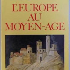 L'Europe au Moyen age / Georges Duby - Istorie