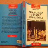 Razboiul, Pacea Si Relatiile Internationale. - Colin S. Gray, Polirom