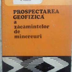 Prospectarea Geofizica A Zacamintelor De Minereuri - R. Botezatu, Gh. Gherea, D. Romanescu, V. Vajdea,, 414076 - Carti Constructii