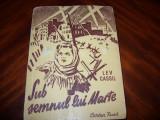 LEV  CASSIL  -  SUB  SEMNUL  LUI  MARTE  ( Editura Cartea Rusa, rara, ilustrata)