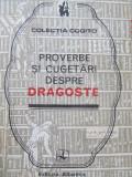 Proverbe si cugetari despre dragoste - Culese de Mircea M. Duduleanu