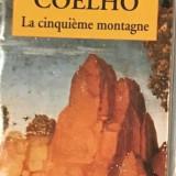 La Cinquieme Montagne (Al Cincilea Munte) - Paulo Coelho - in franceza