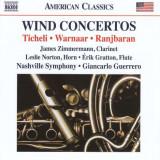 Ticheli/Warnaar/Ranjbaran - Wind Concertos ( 1 CD ) - Muzica Clasica