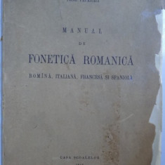 TACHE PAPAHAGI , MANUAL DE FONETICA ROMANICA , BUCURESTI 1943