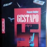 Gestapo de Rupert Butler. Despre istoria politiei secrete a lui Hitler.