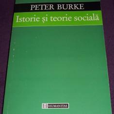 Istorie si teorie sociala - Peter Burke, Ed. HUMANITAS 1999 - Carte Sociologie