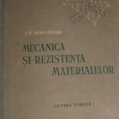 MECANICA SI REZISTENTA MATERIALELOR-I. N. VESELOVSKI - Carti Mecanica