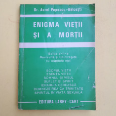 ENIGMA VIETII SI A MORTII = AUREL POPESCU BALCESTI - Carte ezoterism