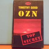 TIMOTHY GOOD- O Z N TOP SECRET - COLECTIA ZONA, ED. VALDO, CARTONATA, 700 PAG., Alta editura