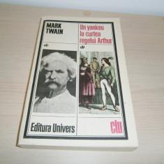 Mark Twain-Un yankeu la curtea regelui Arthur, editura Univers 1986!