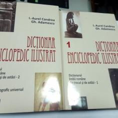 DICTIONAR ENCICLOPEDIC ILUSTRAT - Candrea, Adamescu - 2 volume - 2010 - Enciclopedie