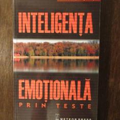 Inteligenta Emotionala Prin Teste - Robert Wood, Harry Tolley - Carte dezvoltare personala