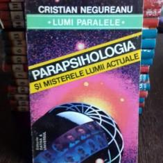 PARAPSIHOLOGIA SI MISTERELE LUMII ACTUALE - CRISTIAN NEGUREANU
