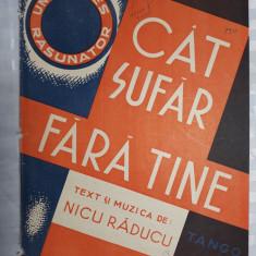 PARTITURA MUZICALA VECHE - CAT SUFAR FARA TINE - NICU RADUCU