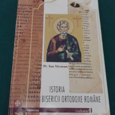ISTORIA BISERICII ORTODOXE ROMÂNE/ ION VICOVAN/ VOL. I/ 2002 - Carti Istoria bisericii