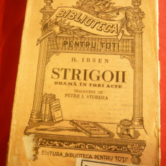 H.Ibsen - Strigoii - anii '40, trad. P.I.Sturdza BPT 1493, 122 pag - Carte Teatru