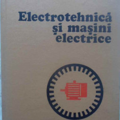 Electrotehnica Si Masini Electrice - Fl. Manea, M. Preda, H. Gavrila, 414546 - Carti Electrotehnica