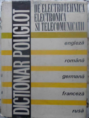 Dictionar Poliglot De Electrotehnica, Electronica Si Telecomu - Coordonator: Edmond Nicolau ,414578 foto