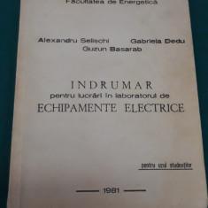 ÎNDRUMAR PENTRU LUCRĂRI ÎN LABORATORUL DE ECHIPAMENTE ELECTRICE/ 1981