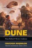 Brian Herbert - DUNE -  Cruciada mașinilor ( Trilogia legendelor - cartea 2 )