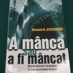 A MÂNCA SAU A FI MÂNCAT*RISCUL DECIZIEI STRATEGICE ÎN MANAGEMENTUL MODERN/2003