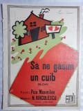 PARTITURA MUZICALA VECHE - PARFUM DE EPOCA - SA NE GASIM UN CUIB - N. KIRCULESCU