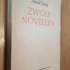 ZWOLF NOVELLEN - ARNOLD ZWEIG - CARTE IN LIMBA GERMANA