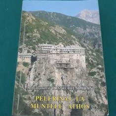 PELERINAJ LA MUNTELE ATHOS/ ARHIMANDRIT IONICHIE BĂLAN/ 2005 - Carti ortodoxe