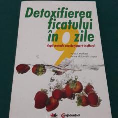 DETOXIFIEREA FICATULUI ÎN 9 ZILE DUPĂ METODA REVOLUȚIONARĂ HOLFORD/2010
