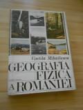 VINTILA MIHAILESCU--GEOGRAFIA FIZICA A ROMANIEI